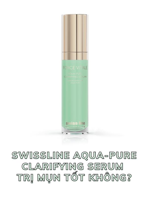 Giải đáp thắc mắc: Swissline Aqua-Pure Clarifying Serum trị mụn tốt không?