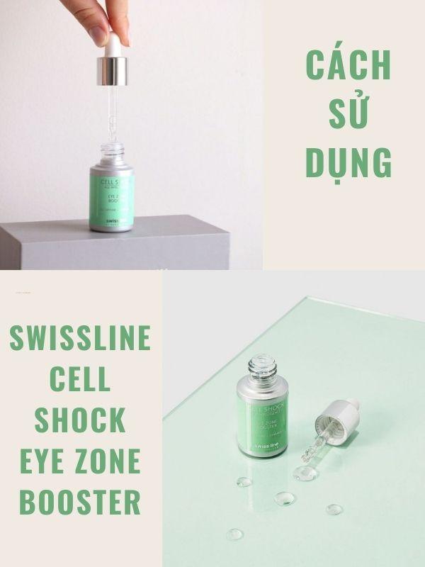 Cách sử dụng hiệu quả Swissline Cell Shock Eye Zone Booster