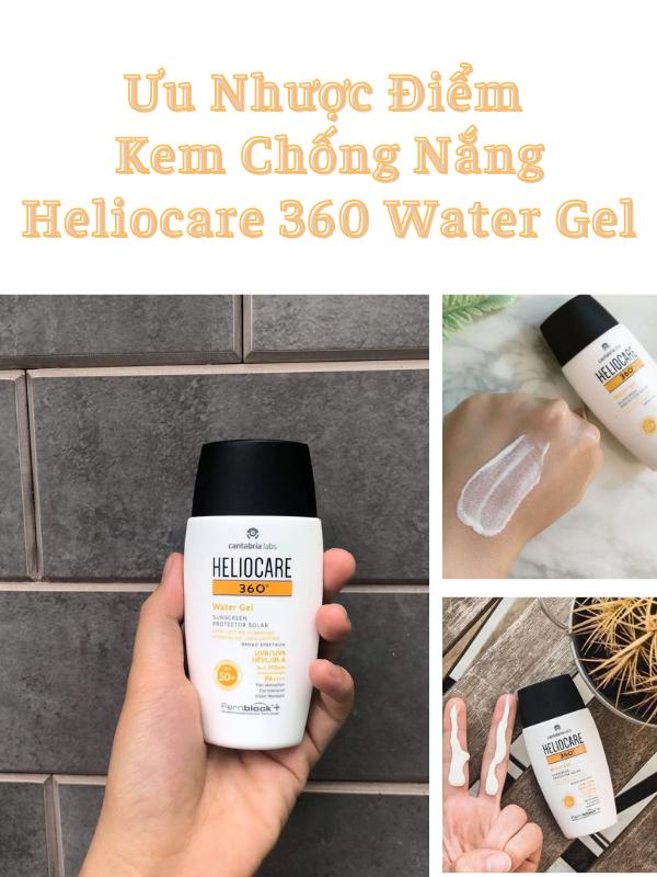 Tiết lộ ưu nhược điểm kem chống nắng Heliocare 360 Water Gel