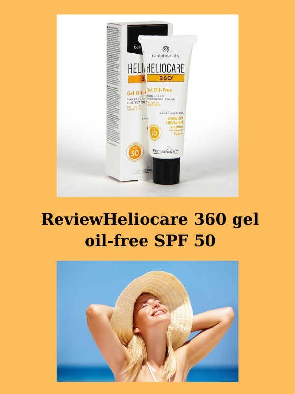 Review chi tiết về kem chống nắng Heliocare 360 gel oil-free SPF 50.