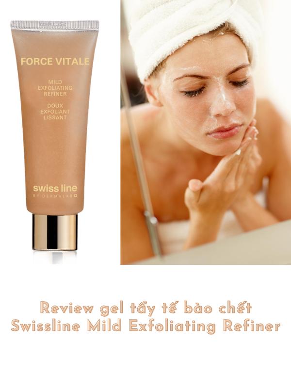 Review Swissline Mild Exfoliating Refiner gel tẩy tế bào chết tốt nhất hiện nay