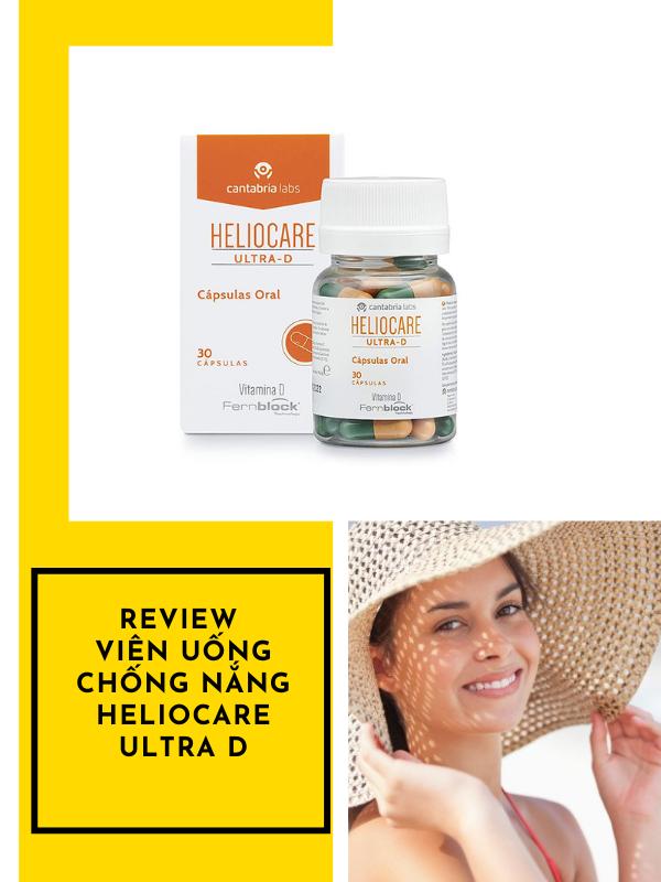 Review viên uống chống nắng Heliocare Ultra D có tốt không?